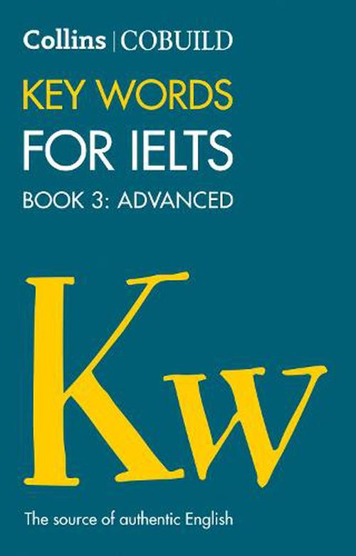 COBUILD Key Words for IELTS: Book 3 Advanced: IELTS 7+ (C1+)