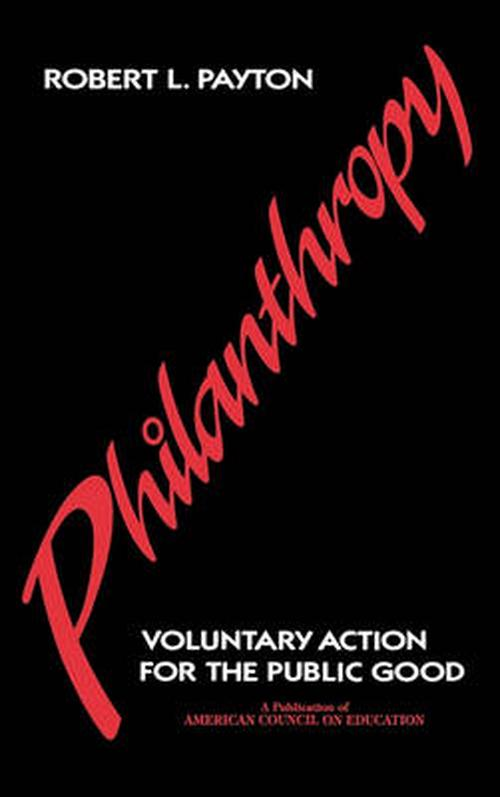 Philanthropy: Voluntary Action for the Public Good