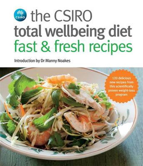 The CSIRO Total Wellbeing Diet - Fast and Fresh Recipes