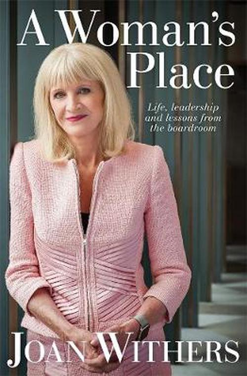 A Woman's Place: Life, leadership and lessons from the boardroom