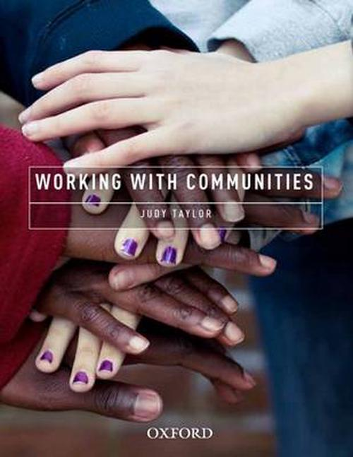 working with communities Strategies for working one must work with the community to understand its values, attitudes, strengths, weaknesses, perceptions, and behaviors.