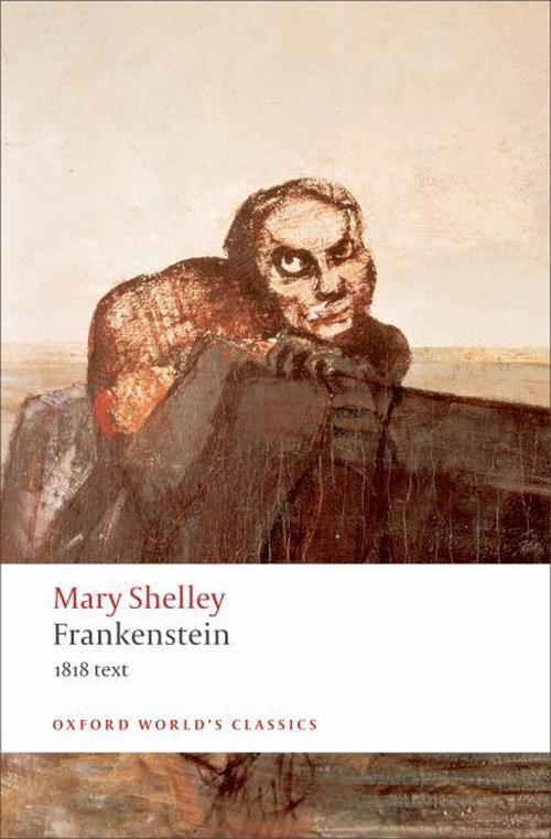Frankenstein or the Modern Prometheus: The 1818 Text