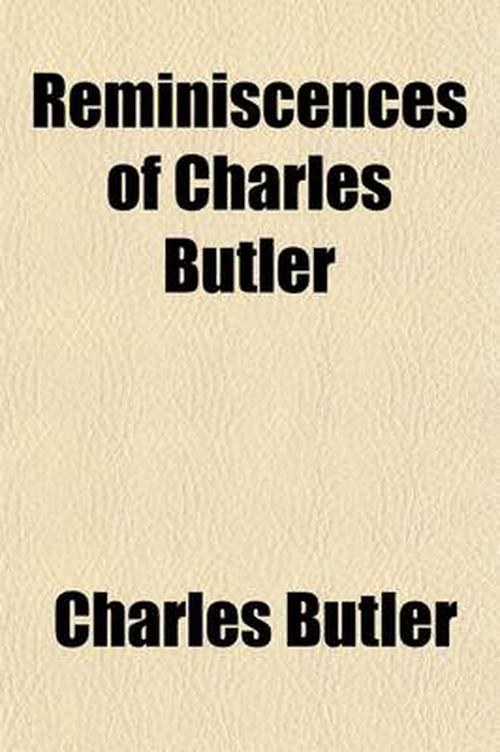 Reminiscences of Charles Butler