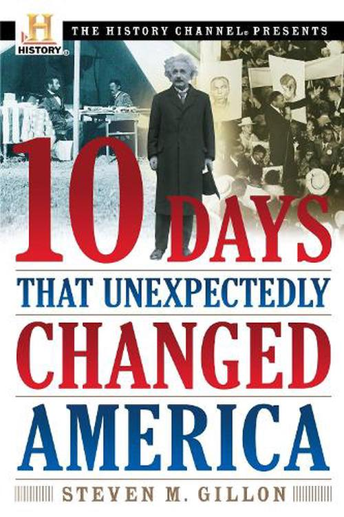 10 days that unexpectedly changed america Ii assignment for ten days that unexpectedly changed america: for each chapter, be able to explain how the incident that is the subject of the chapter unexpectedly changed america you must be able to explain both the incident itself and the ways that it changed america.