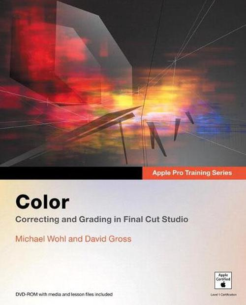 Color: Correcting and Grading in Final Cut Studio [With DVD ROM]