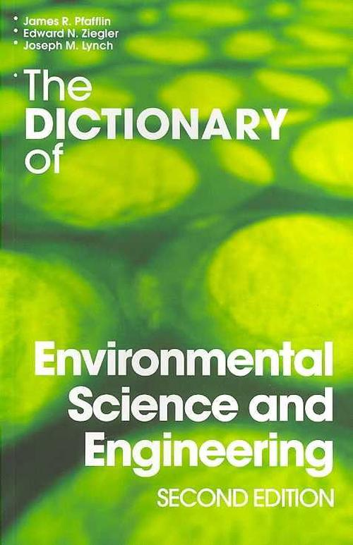 The Dictionary of Environmental Science and Engineering