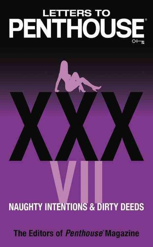 Letters to Penthouse XXXVII: Naughty Intentions & Dirty Deeds