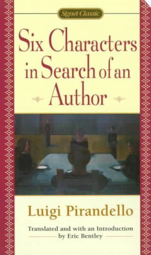 a review of six characters in search of an author a play by luigi pirandello