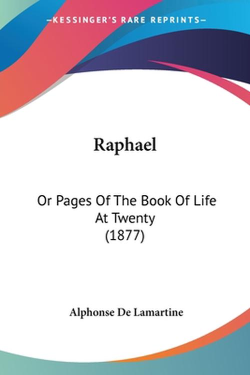 Raphael: Or Pages of the Book of Life at Twenty (1877)