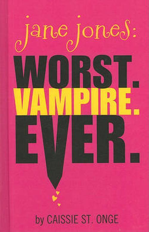 Jane Jones: Worst. Vampire. Ever.