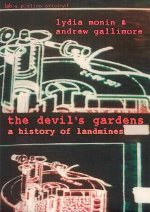 The Devil's Gardens: A History of Landmines