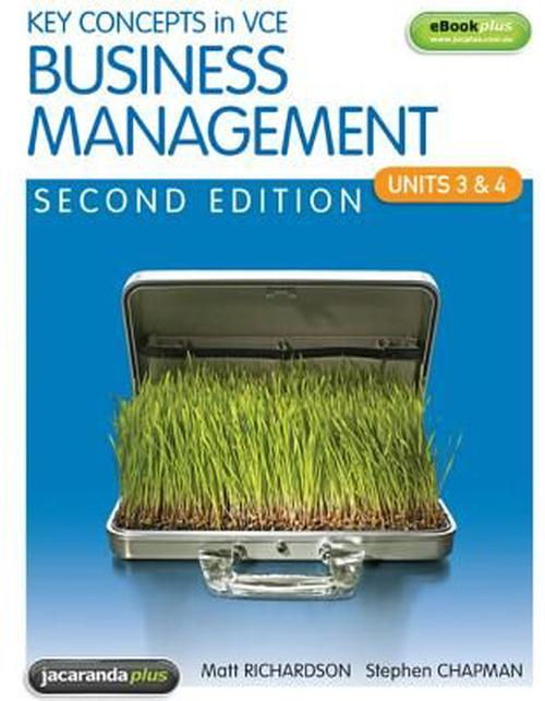 Key Concepts in VCE Business Management Units 3&4 2E and EBookPLUS