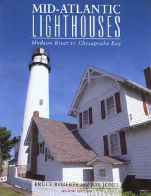 Mid-Atlantic Lighthouses: Hudson River to Chesapeake Bay
