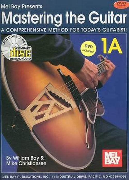 Mastering the Guitar 1A: A Comprehensive Method for Today's Guitarist! [With 2 CDsWith DVD]