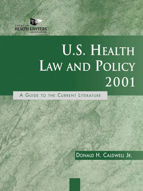 U.S. Health Law and Policy 2001: A Guide to the Current Literature
