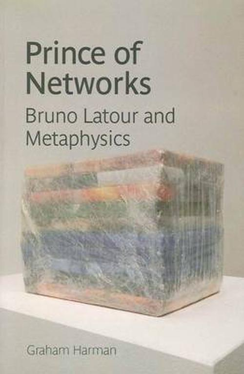 Prince of Networks: Bruno LaTour and Metaphysics