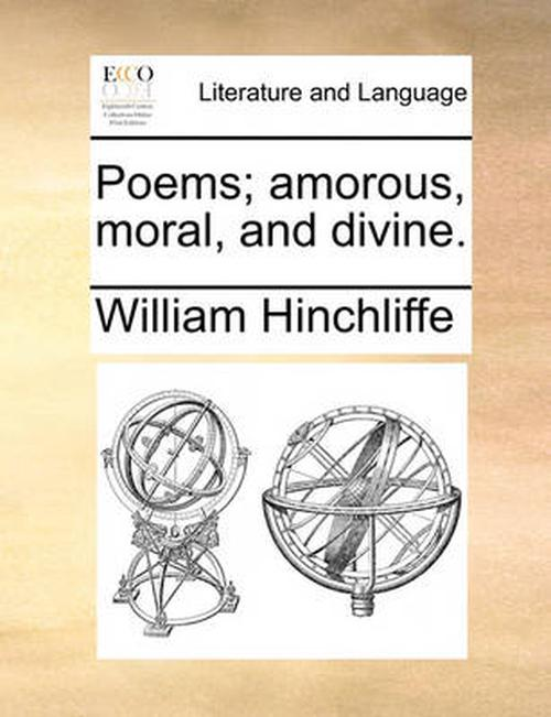 Poems; Amorous, Moral, and Divine.