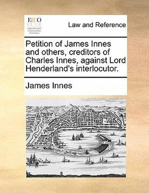 Petition of James Innes and Others, Creditors of Charles Inn