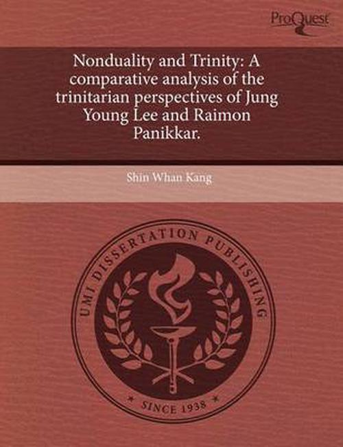 Nonduality and Trinity: A comparative analysis of the trinitarian perspectives of Jung Young Lee and Raimon Panikkar.