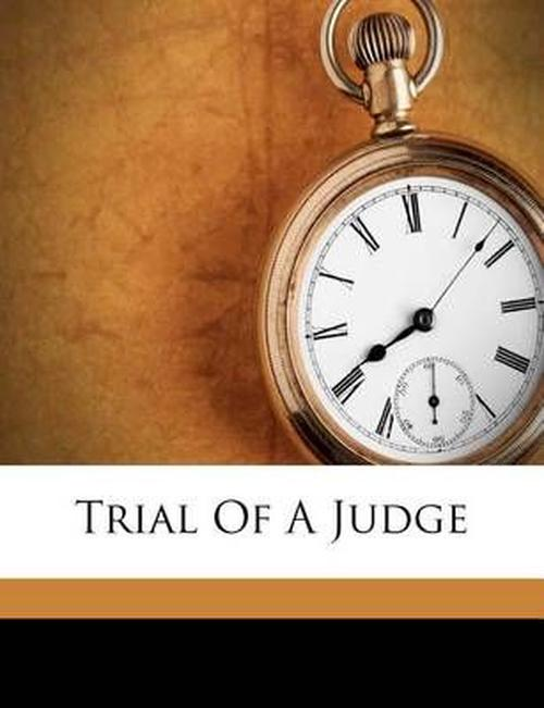 Trial Of A Judge