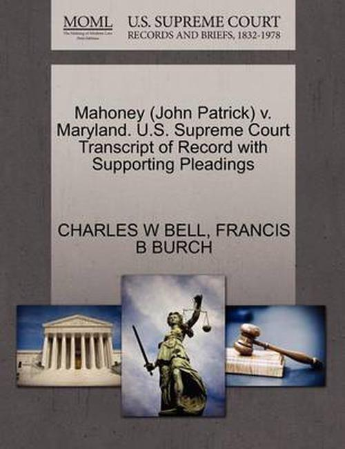 Mahoney (John Patrick) v. Maryland. U.S. Supreme Court Transcript of Record with Supporting Pleadings