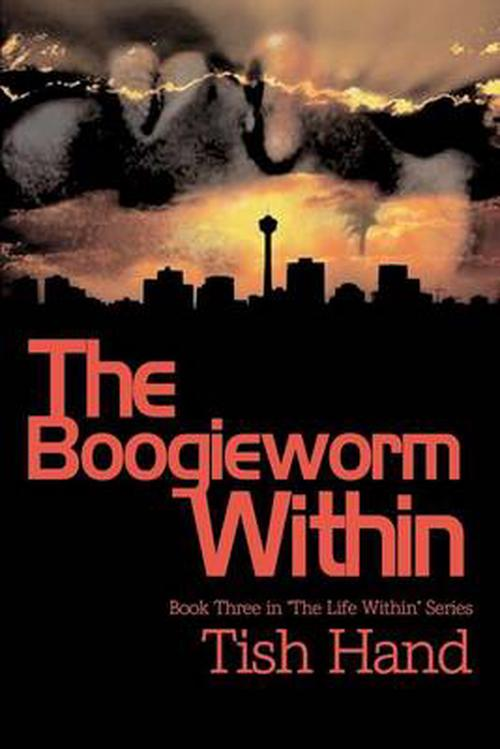 "The Boogieworm Within: Book Three in ""The Life Within"" Series"