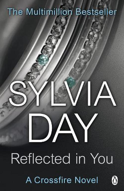 Reflected in You: Crossfire Novel #2