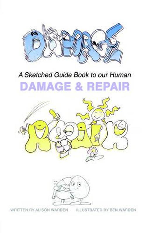 Damage and Repair: A Sketched Guide Book to Our Human ...