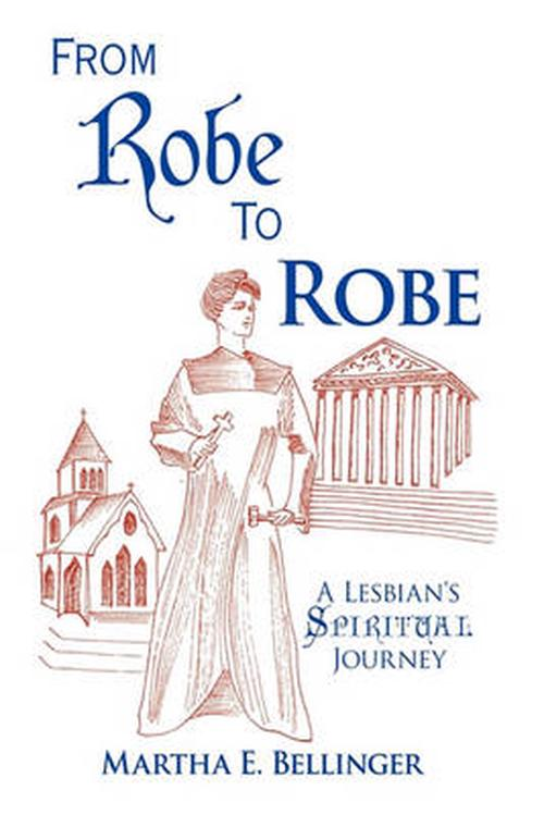 From Robe to Robe: A Lesbian's Spiritual Journey