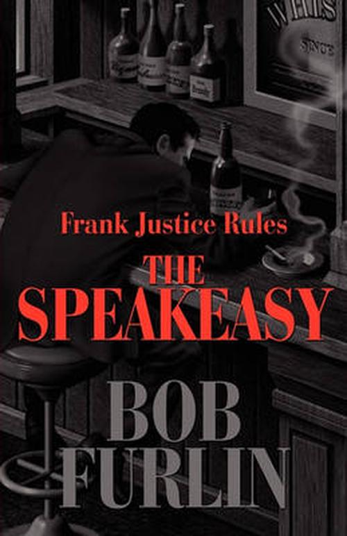 Frank Justice Rules the Speakeasy