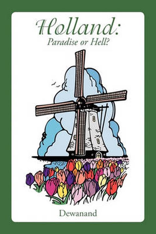 Holland: Paradise or Hell?