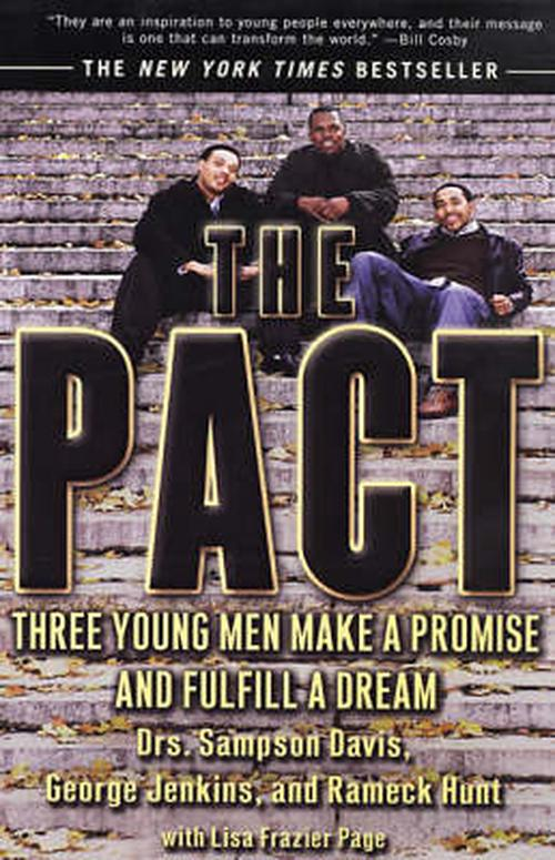 the pact about sampson davis The pact is a book written to a main target group the young adults and teenagers the doctors worked extremely hard and they made goals.