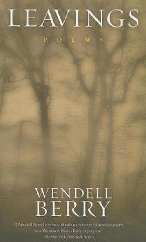 journey wendell berry Elderthink elderthink thing we have learned is that becoming aged is a continuation of our life-journey come to our real journey wendell berry.