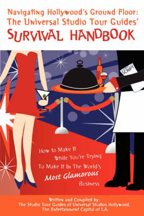 Navigating Hollywood's Ground Floor: The Universal Studios Tour Guides' Survival Handbook