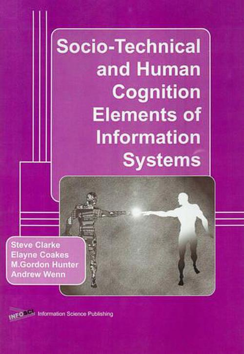 Socio-Technical and Human Cognition Elements of Information Systems