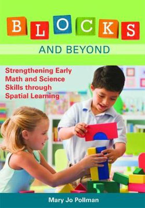 Blocks and Beyond: Strengthening Early Math and Science Skills Through Spatial Learning