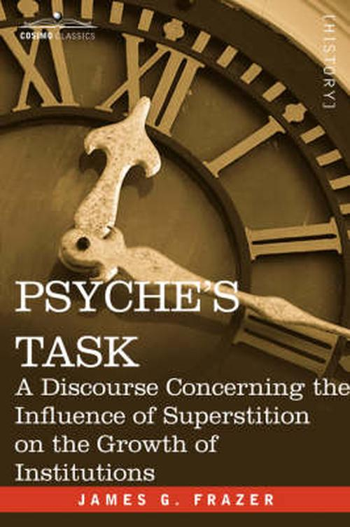 Psyche's Task: A Discourse Concerning the Influence of Superstition