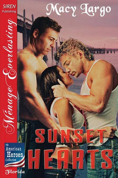 Sunset Hearts [the American Heroes Collection] (siren Publishing Menage Everlasting)