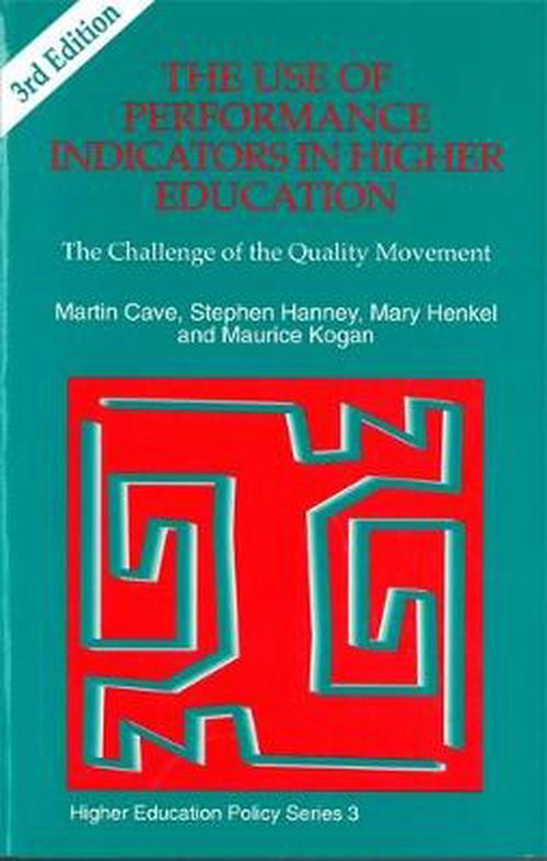 The Use of Performance Indicators in Higher Education: The Challenge of the Quality Movement Third Edition
