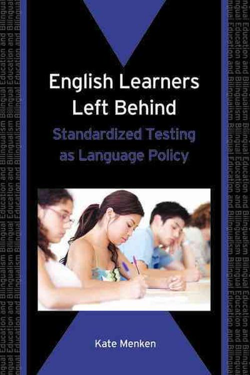 English Learners Left Behind: Standardized Testing as Language Policy