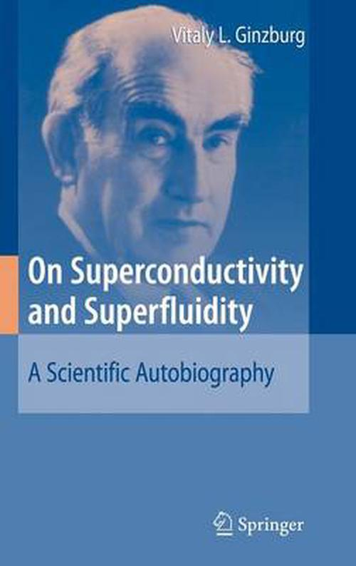 On Superconductivity and Superfluidity: A Scientific Autobiography