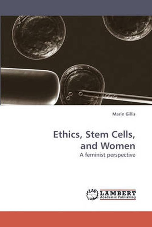 Ethics, Stem Cells, and Women