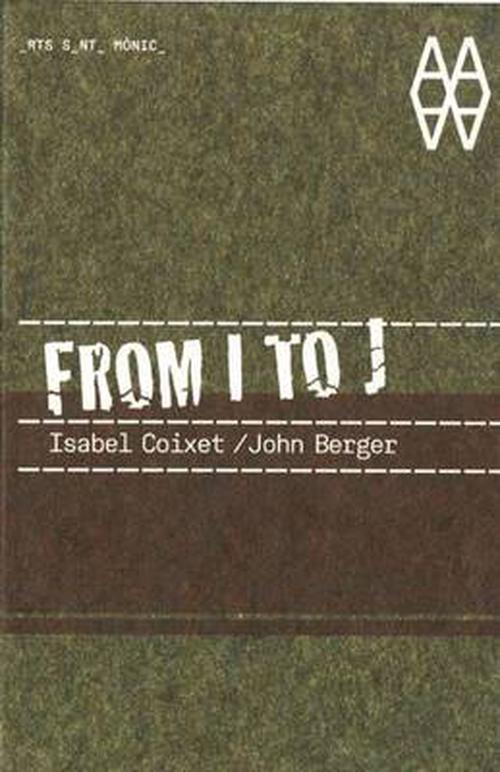 From I to J: Isabel Coixet/John Berger [With DVD]