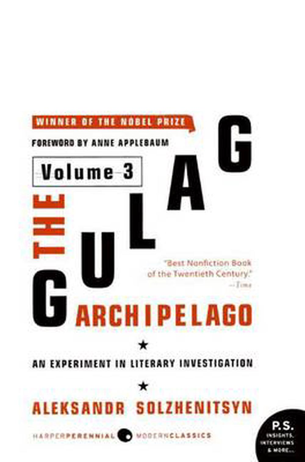 The Gulag Archipelago, 1918-1956: Volume 3: An Experiment in Literary Investigation