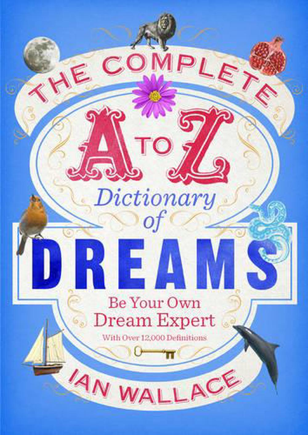 Complete A to Z Dictionary of Dreams