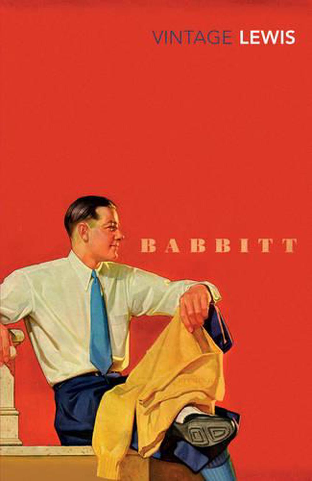 george babbitt of sinclair lewis babbitt Lewis placed his main character, real estate broker george babbitt, in the middle of this frenzy struggling to identify his own political stance, babbitt is caught between his newly adopted liberal views and his colleagues.