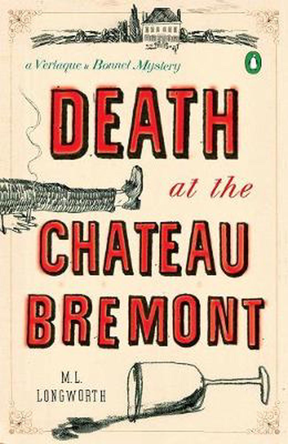 Death at the Chateau Bremont: A Verlaque and Bonnet Mystery