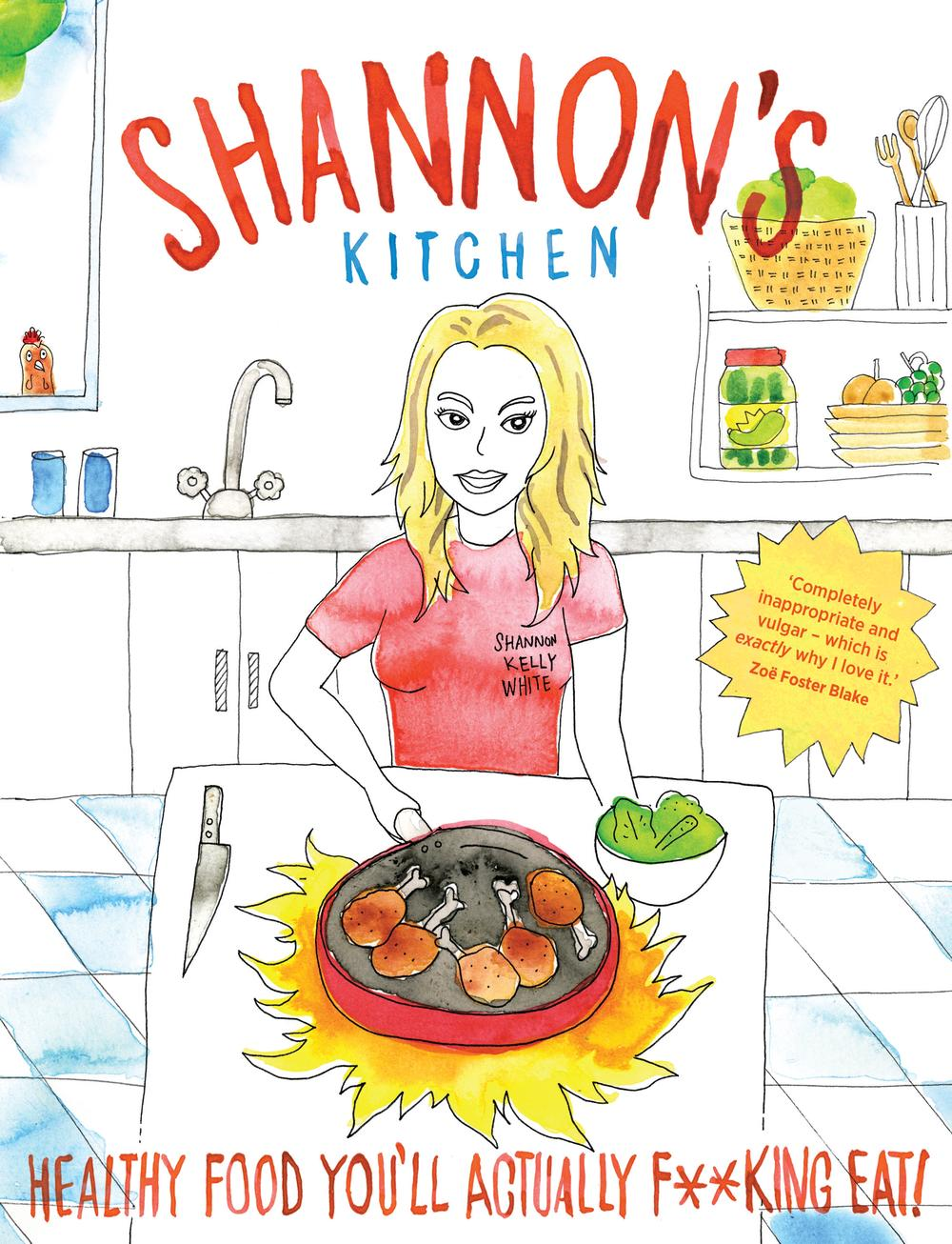 Shannon\'s Kitchen: Healthy Food You\'ll Actually F*cking Eat! by ...