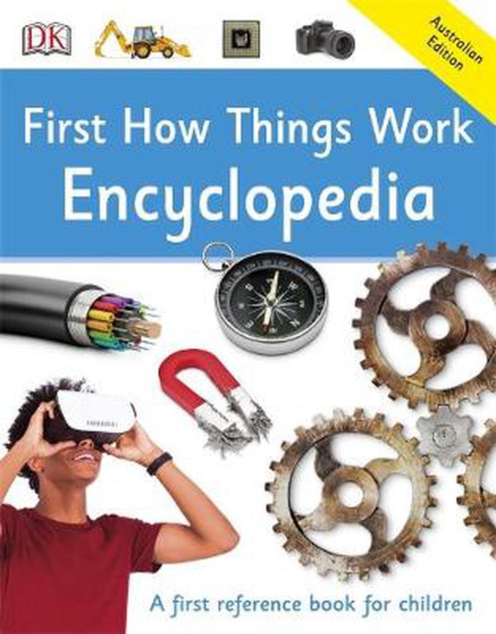 First How Things Work Encyclopedia