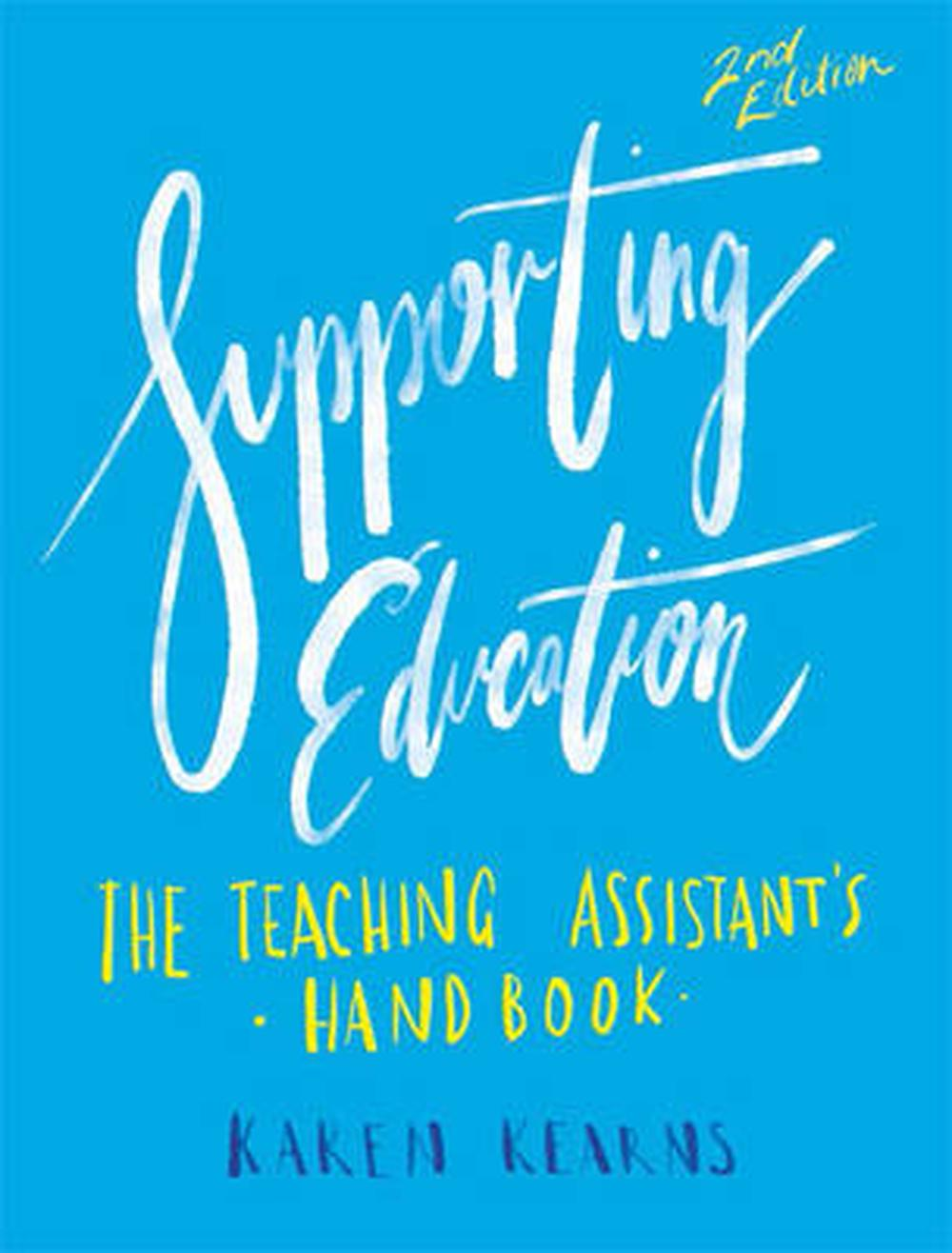 Supporting Education: the Teaching Assistant's Handbook, 2nd Edition